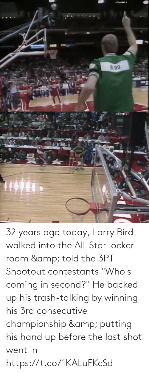 "Second: 32 years ago today, Larry Bird walked into the All-Star locker room & told the 3PT Shootout contestants ""Who's coming in second?""  He backed up his trash-talking by winning his 3rd consecutive championship & putting his hand up before the last shot went in https://t.co/1KALuFKcSd"