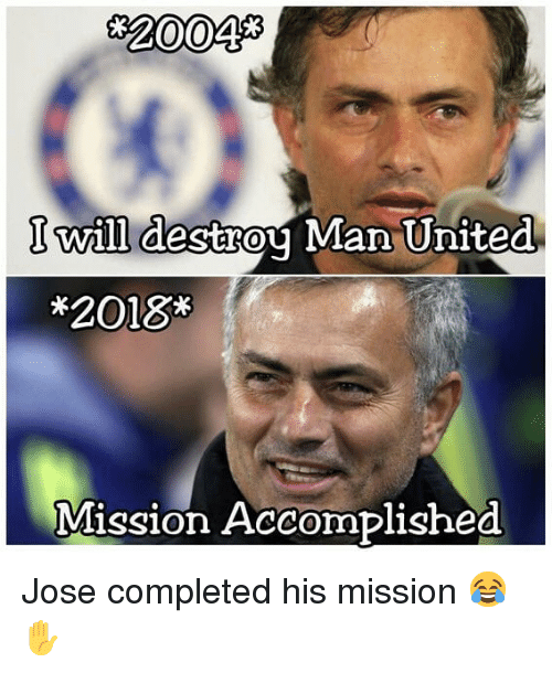 Memes, United, and 🤖: 32004  I will destrou Man United  *2018*  Mission Accomplished Jose completed his mission 😂✋