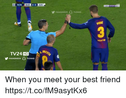 Beijing, Best Friend, and Memes: 34:56  0-0  JUV  LIVE  BeIJ SPORTS HD1  FAHADHD24TV24HD  PICdE  ricef&  TV24DE  FAHADHD24  TV24HD When you meet your best friend https://t.co/fM9asytKx6