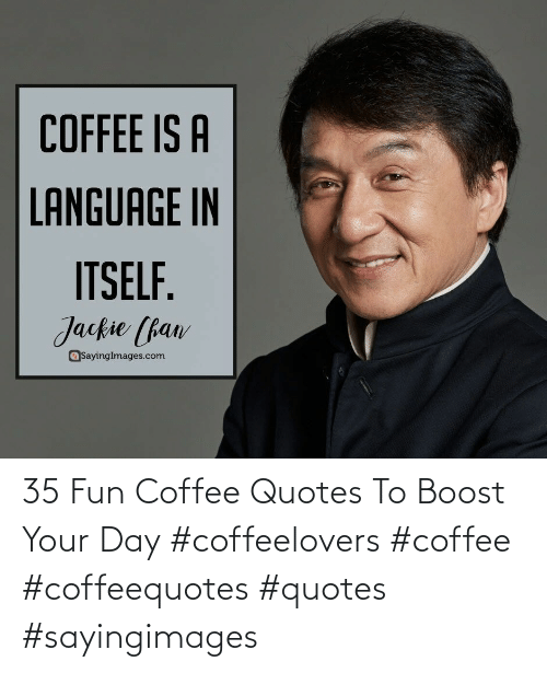 Boost: 35 Fun Coffee Quotes To Boost Your Day #coffeelovers #coffee #coffeequotes #quotes #sayingimages