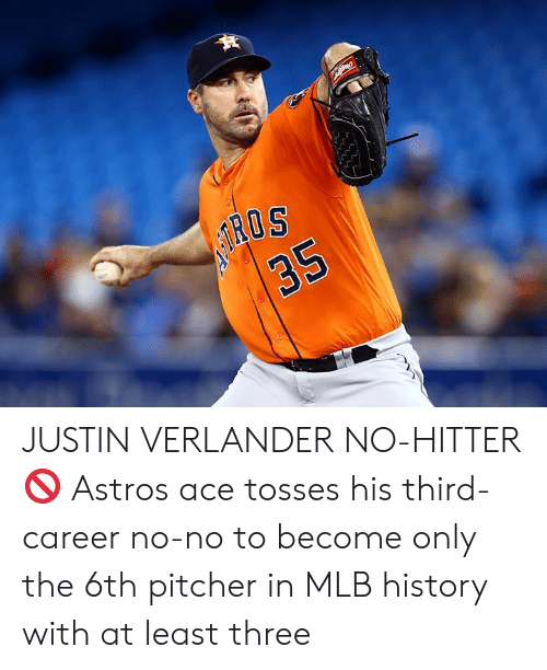 MLB: 35 JUSTIN VERLANDER NO-HITTER 🚫  Astros ace tosses his third-career no-no to become only the 6th pitcher in MLB history with at least three