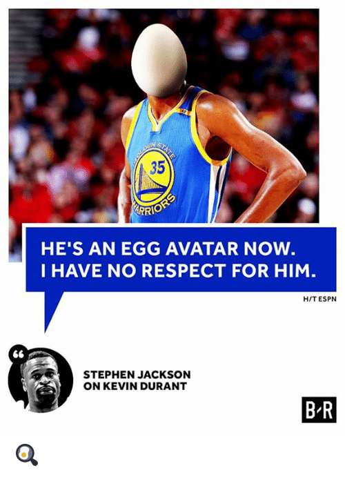Espn, Kevin Durant, and Respect: 35  RRIO  HE'S AN EGG AVATAR NOW  I HAVE NO RESPECT FOR HIM  H/T ESPN  STEPHEN JACKSON  ON KEVIN DURANT  B R 🍳