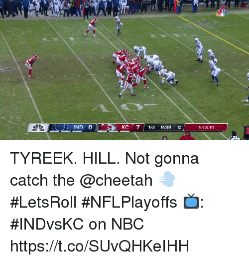 Memes, Cheetah, and 🤖: 36  52  IND 0  KC 71st 6:39 12  1st & 10 TYREEK. HILL.  Not gonna catch the @cheetah 💨  #LetsRoll #NFLPlayoffs  📺: #INDvsKC on NBC https://t.co/SUvQHKeIHH
