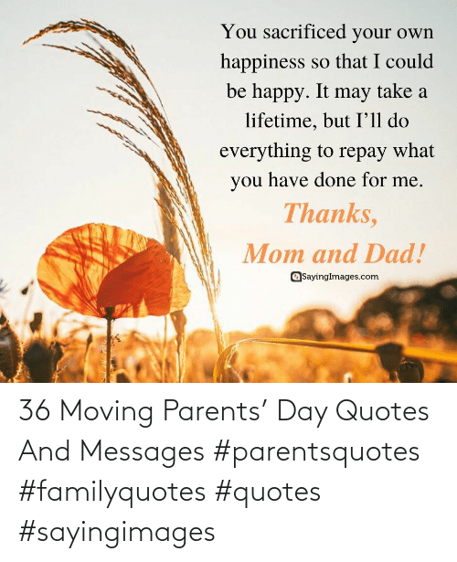 Messages: 36 Moving Parents' Day Quotes And Messages #parentsquotes #familyquotes #quotes #sayingimages