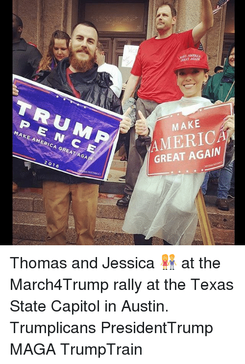 "Trump America: 3G  MAKE  TRUMP  AMERICA  PENCE  GREAT AGAIN  MAKE"" AMERICA GREAT AGA  2016 Thomas and Jessica 👫 at the March4Trump rally at the Texas State Capitol in Austin. Trumplicans PresidentTrump MAGA TrumpTrain"