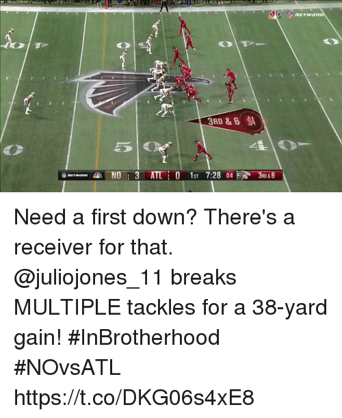 Memes, 🤖, and Atl: 3RD & 6 04  xNO3 ATL  RD & Need a first down? There's a receiver for that.  @juliojones_11 breaks MULTIPLE tackles for a 38-yard gain! #InBrotherhood  #NOvsATL https://t.co/DKG06s4xE8