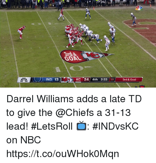 Memes, Chiefs, and Goal: 3rd &  GOAL  IND 13  KC 24 4th 2:33 :01  3rd & Goal Darrel Williams adds a late TD to give the @Chiefs a 31-13 lead! #LetsRoll  📺: #INDvsKC on NBC https://t.co/ouWHok0Mqn