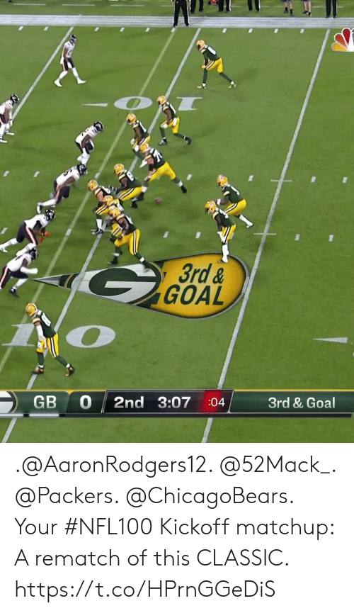 Memes, Goal, and Packers: 3rd &  GOAL  Zio  GB 0 2nd 3:07 :04 3rd & Goal .@AaronRodgers12. @52Mack_. @Packers. @ChicagoBears.  Your #NFL100 Kickoff matchup: A rematch of this CLASSIC. https://t.co/HPrnGGeDiS