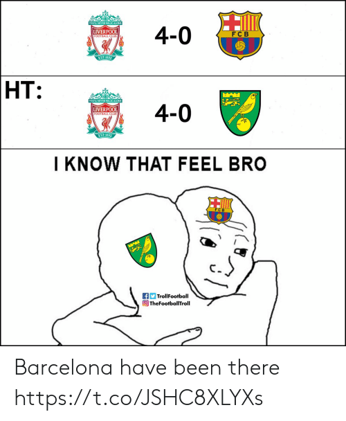 Barcelona, Club, and Football: 4-0  LIVERPOOL  FOOTBALL CLUB  F C B  EST-1892  HT:  4-0  LIVERPOOL  FOOTBALL CLUB  EST-1892  I KNOW THAT FEEL BRO  al  fTrollFootball  TheFootballTroll Barcelona have been there https://t.co/JSHC8XLYXs