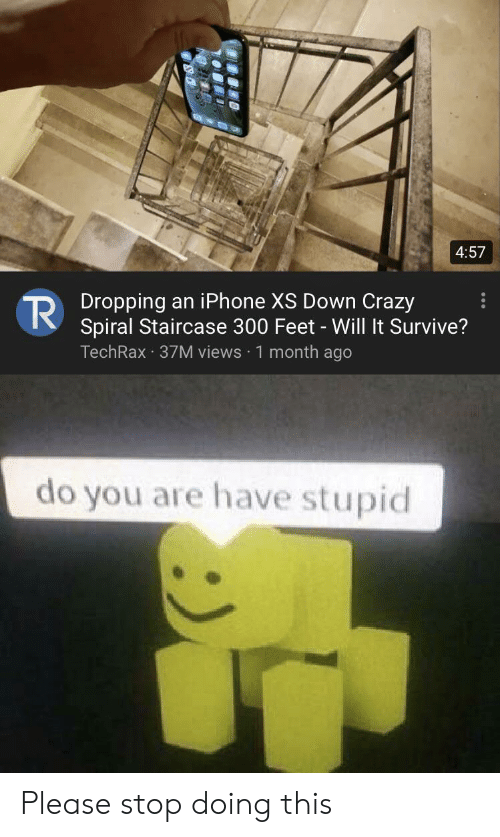 Crazy, Iphone, and Feet: 4:57  Dropping an iPhone XS Down Crazy  Spiral Staircase 300 Feet - Will It Survive?  TechRax 37M views 1 month ago  do you are have stupid Please stop doing this