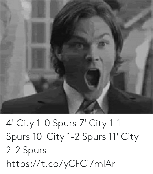 Memes, Spurs, and 🤖: 4' City 1-0 Spurs 7' City 1-1 Spurs 10' City 1-2 Spurs 11' City 2-2 Spurs https://t.co/yCFCi7mlAr