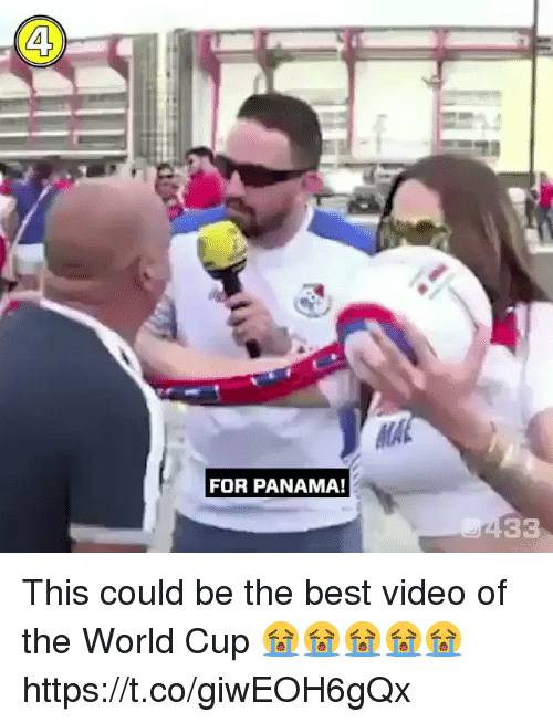 Memes, World Cup, and Best: 4  MA  FOR PANAMA! This could be the best video of the World Cup 😭😭😭😭😭  https://t.co/giwEOH6gQx