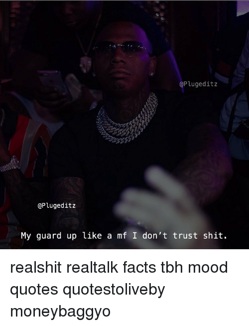 4 My Guard Up Like A Mf I Dont Trust Shit Realshit Realtalk Facts