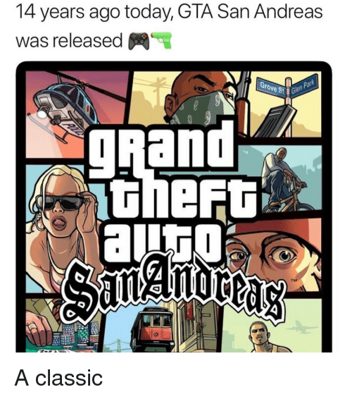 san andreas: 4 years ago today, G lA San Andreas  was released  par  rove Ste  TM A classic