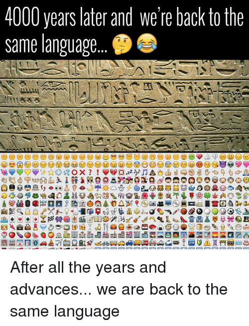 Funny, All The, and Back: 4000 years later and we're back to the  same languagie...  24  ATM After all the years and advances... we are back to the same language