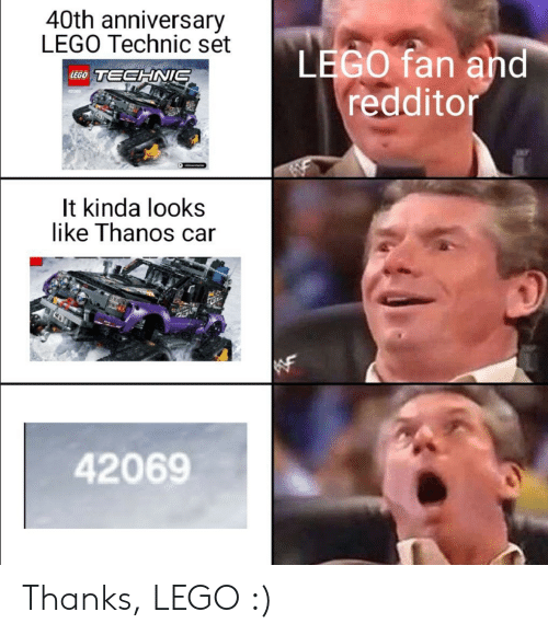 Lego, Thanos, and Technic: 40th anniversary  LEGO Technic set  LEGO fan and  redditor  LEGO TECHNIS  42089  It kinda looks  like Thanos car  42069 Thanks, LEGO :)