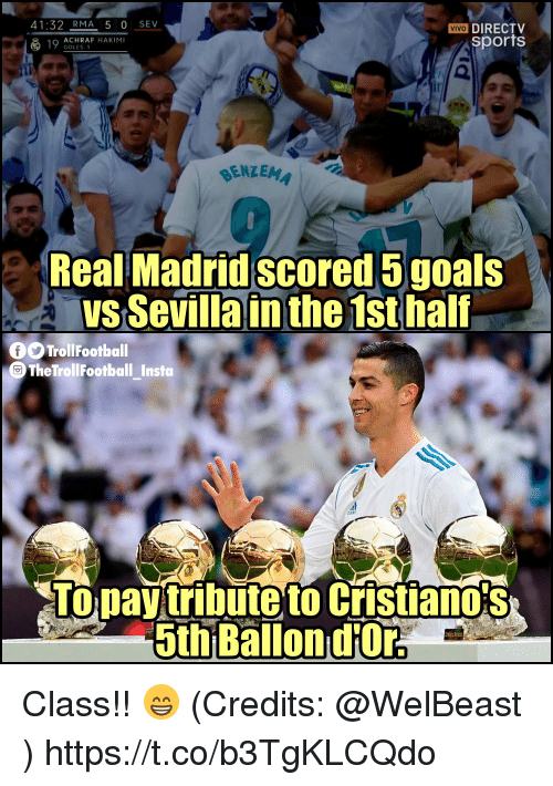 Memes, Real Madrid, and Sports: 41:32 RMA 5 O SEV  VIVO DIRECTV  sports  19 ACHRAF HAKIMI  GOLES1  Real Madrid scored 5goals  vS Sevilla in the 1st half  2  fOTrollFootball  The TrollFootball_Insto  LOpavtribute to CrisianoS  5th Ballon d'Or. Class!! 😁 (Credits: @WelBeast ) https://t.co/b3TgKLCQdo