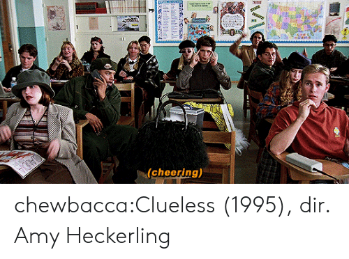 Chewbacca, Target, and Tumblr: 41  (cheering) chewbacca:Clueless (1995), dir. Amy Heckerling