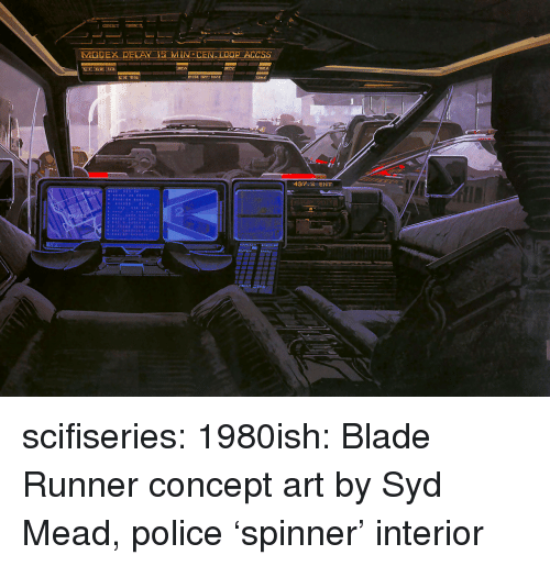 Blade, Police, and Tumblr: 437.2 ENT scifiseries:  1980ish: Blade Runner concept art by Syd Mead, police 'spinner' interior