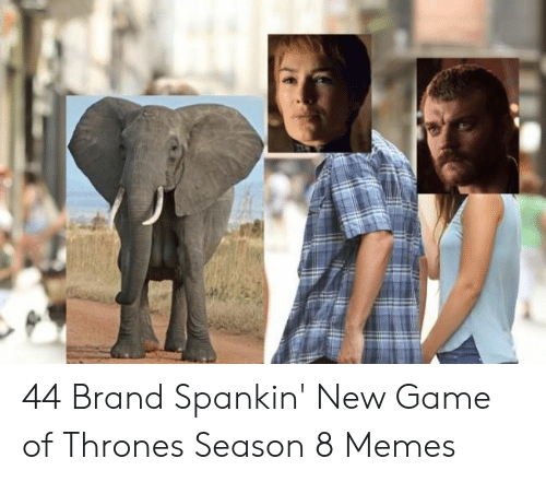 Game of Thrones, Memes, and Game: 44 Brand Spankin' New Game of Thrones Season 8 Memes