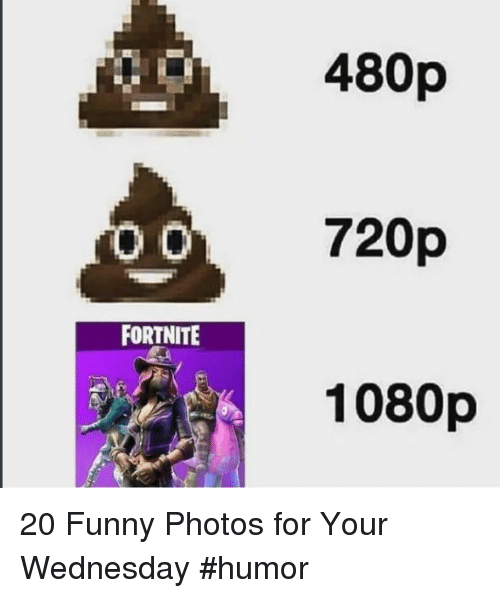 Funny, Wednesday, and Photos: 480p  720p  1080p  FORTNITE 20 Funny Photos for Your Wednesday #humor