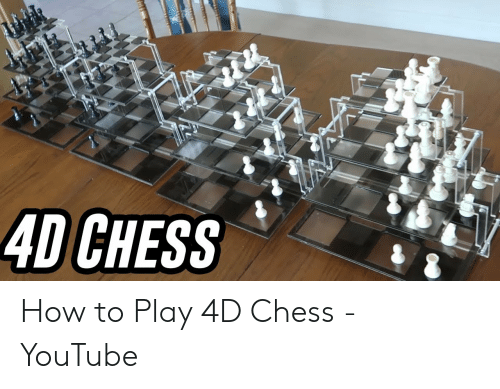 4 Dimensional Chess: 4D CHESS How to Play 4D Chess - YouTube