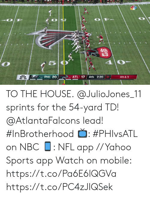 Memes, Nfl, and Sports: 4th  &3  40  PHI 20  ATL 17  4th 2:20  4th & 3  01  1-0  0-1 TO THE HOUSE.  @JulioJones_11 sprints for the 54-yard TD! @AtlantaFalcons lead! #InBrotherhood  📺: #PHIvsATL on NBC 📱: NFL app // Yahoo Sports app Watch on mobile: https://t.co/Pa6E6lQGVa https://t.co/PC4zJIQSek