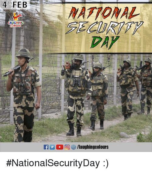 national security: 4th FEB  NATIONAL  SECURITY  DAY  LAUGHING #NationalSecurityDay  :)