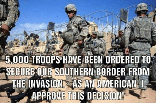 Bathe: 5.000 TROOPS HAVE BEEN ORDERED TO  SECURE OUR SOUTHERNBORDER FROM  BATHE INVASION ASTNIAMERİCANİ  APPROVE THIS DECISION