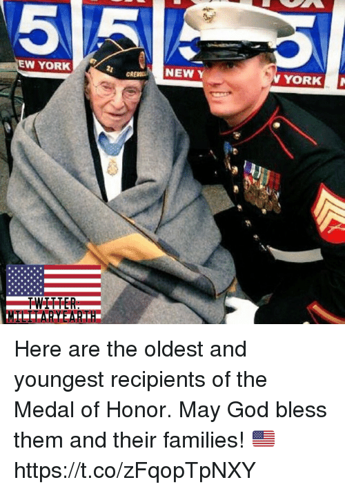 God, Memes, and 🤖: 5  EW YORK  NEW Y  YORK Here are the oldest and youngest recipients of the Medal of Honor. May God bless them and their families! 🇺🇸 https://t.co/zFqopTpNXY