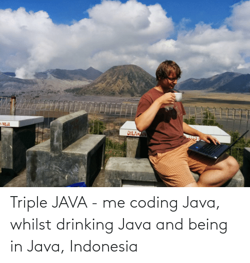 Indonesia: 5 MEJA  DILAKAN Triple JAVA - me coding Java, whilst drinking Java and being in Java, Indonesia