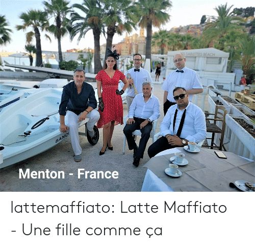 SoundCloud, Tumblr, and Beach: 5 SABLETTES BEACH  BANQ  Menton France lattemaffiato:  Latte Maffiato - Une fille comme ça