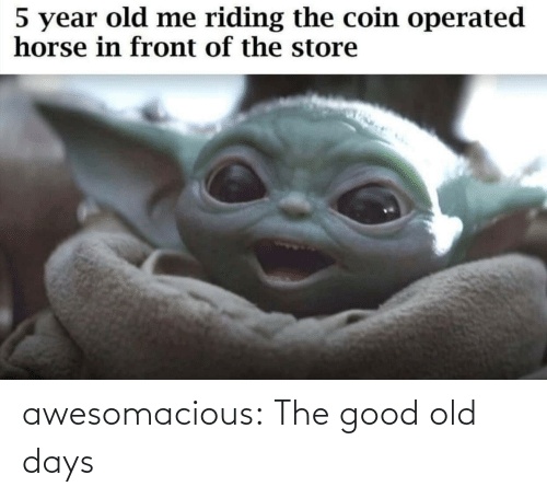 days: 5 year old me riding the coin operated  horse in front of the store awesomacious:  The good old days