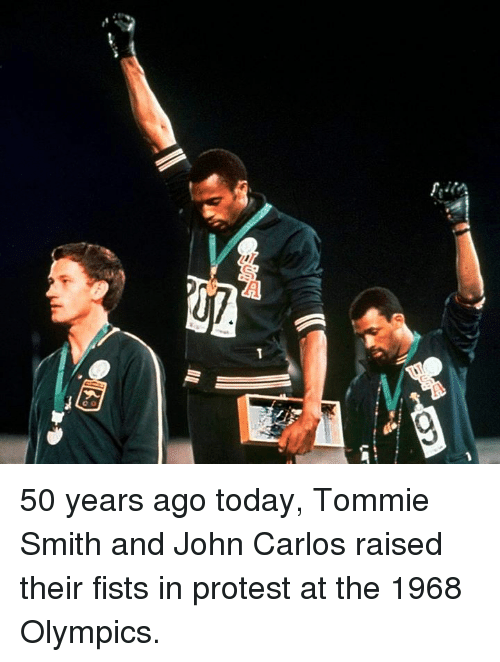 Protest, Today, and Olympics: 50 years ago today, Tommie Smith and John Carlos raised their fists in protest at the 1968 Olympics.