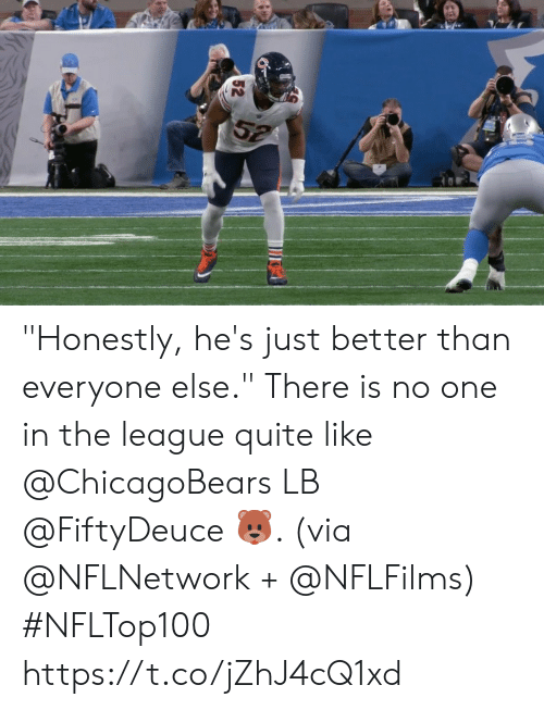 "Better Than Everyone Else: 52 ""Honestly, he's just better than everyone else.""  There is no one in the league quite like @ChicagoBears LB @FiftyDeuce 🐻. (via @NFLNetwork + @NFLFilms) #NFLTop100 https://t.co/jZhJ4cQ1xd"