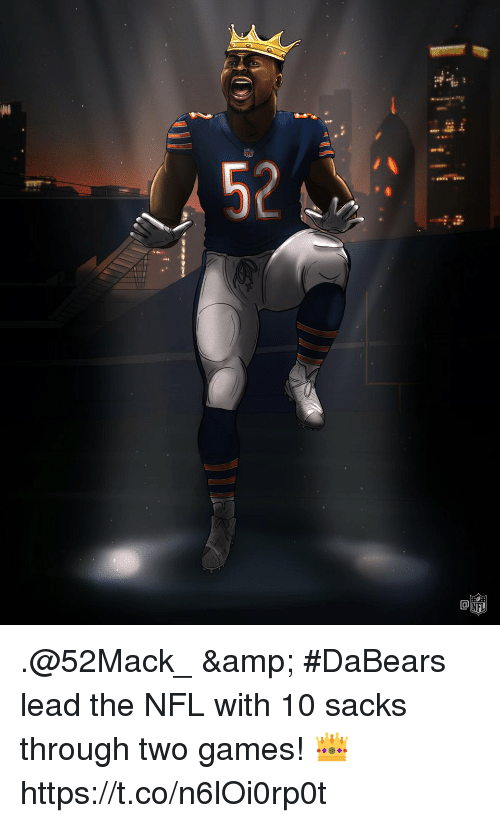 Memes, Nfl, and Games: .@52Mack_ & #DaBears lead the NFL with 10 sacks through two games! 👑 https://t.co/n6lOi0rp0t