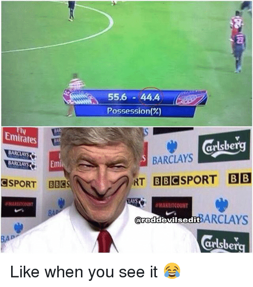 Lay's, Memes, and When You See It: 55.6 444  Possession(%)  Emirates  arlsbe  BARCLAYS  @SPORT  RT BBCSPORT BB  目目@  LAYS  MAKEITCOUNT  ARCLAYS  areddexilsedit  cur Like when you see it 😂