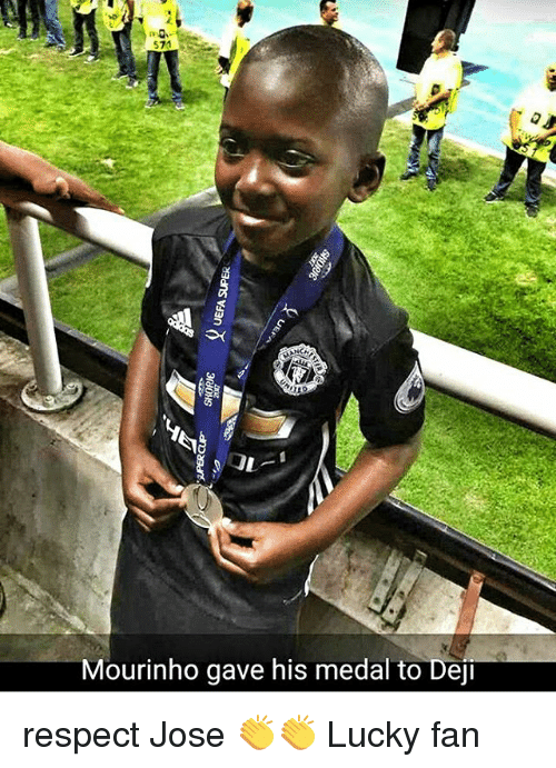 Memes, Respect, and 🤖: 571  IL  Mourinho gave his medal to Deji respect Jose 👏👏 Lucky fan