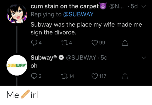 Subway, Divorce, and Wife: 5d  Replying to @SUBWAY  Subway was the place my wife made me  sign the divorce.  4  Subway @SUBWAY 5d  SUBWAV Me🥖irl