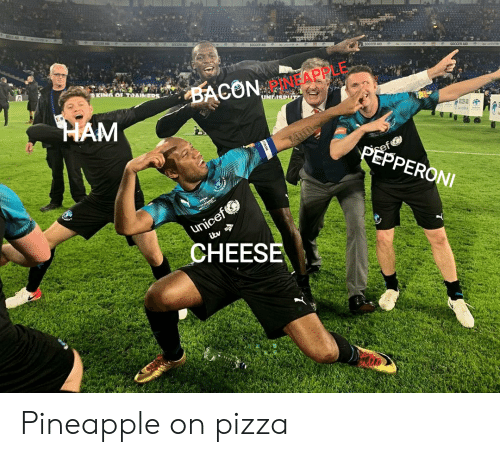Pizza, Soccer, and Pineapple: 5OCCER AID  SOCCER AI  OF TRAINERS  BACON APE  UNDISPUT  HAM  PEPPERONI  unicef  CHEESE  itv Pineapple on pizza