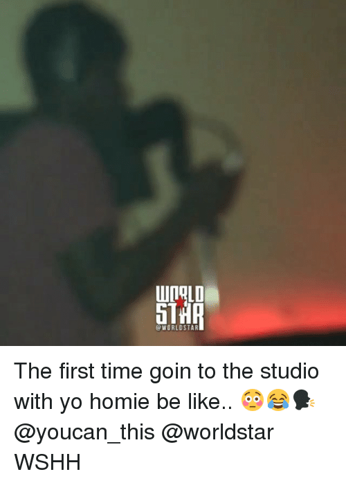 Be Like, Homie, and Memes: 5T  @WORLDSTAR The first time goin to the studio with yo homie be like.. 😳😂🗣 @youcan_this @worldstar WSHH