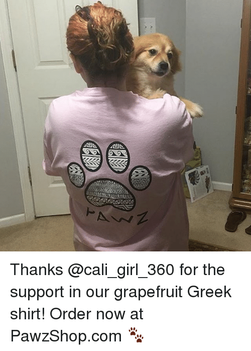 grapefruiting: 60 Thanks @cali_girl_360 for the support in our grapefruit Greek shirt! Order now at PawzShop.com 🐾
