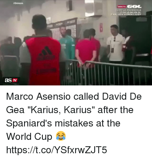 """Memes, World Cup, and World: 600 LA FRORROGA  NAL UEFA Marco Asensio called David De Gea """"Karius, Karius"""" after the Spaniard's mistakes at the World Cup 😂  https://t.co/YSfxrwZJT5"""