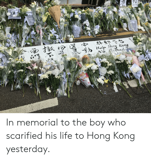 """Life, Forever, and Help: 616 1  617  悼念英  逝者不死  必將再起  其勢更""""  616遊行  12318  616  17  616  Help He  keng  FOREVER In memorial to the boy who scarified his life to Hong Kong yesterday."""