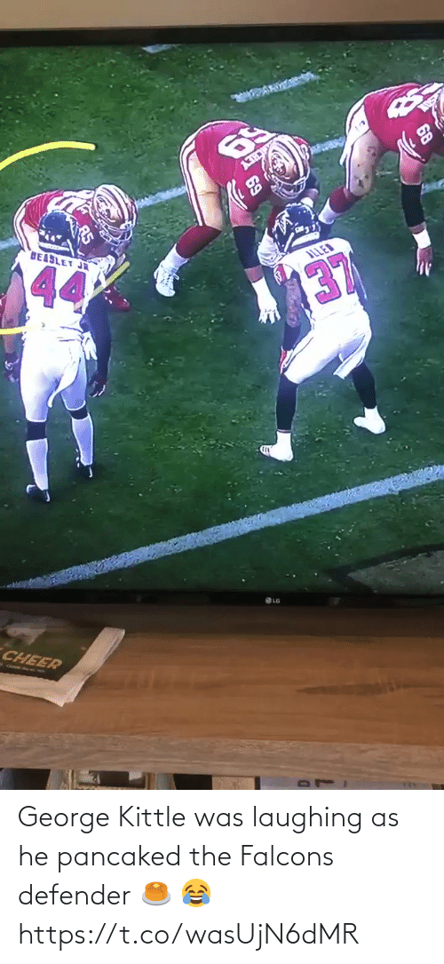 defender: 69  BEABLET JR  44  ILLED  137  CHEER George Kittle was laughing as he pancaked the Falcons defender 🥞 😂 https://t.co/wasUjN6dMR