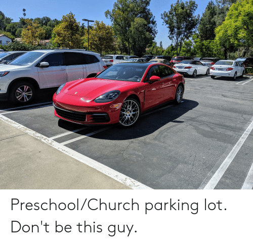 Church, Parking, and This: 6LBY592  SALE  ZYPS014 Preschool/Church parking lot. Don't be this guy.