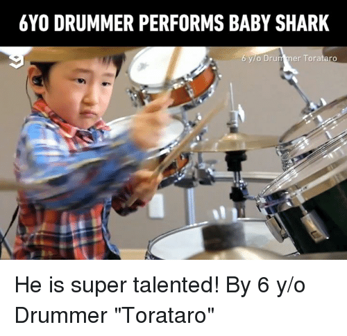 """Dank, Shark, and Baby: 6YO DRUMMER PERFORMS BABY SHARK  /o brummer forataro He is super talented! By 6 y/o Drummer """"Torataro"""""""