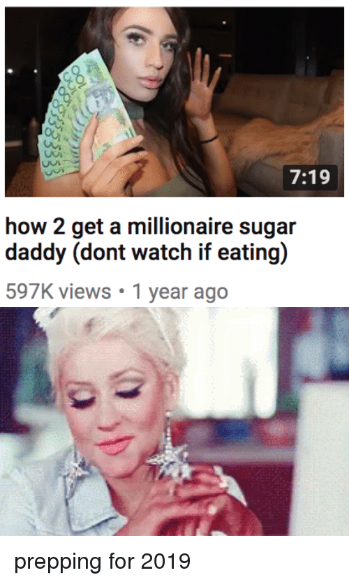Sugar, How, and Millionaire: 7:19  how 2 get a millionaire sugar  597K views 1 year ago prepping for 2019
