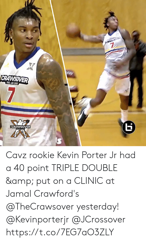 Memes, Pro, and 🤖: 7  CRAWSOVER  PRO-AN EGE  7  ECRAWSOVER  RAM LEAGUE Cavz rookie Kevin Porter Jr had a 40 point TRIPLE DOUBLE & put on a CLINIC at Jamal Crawford's @TheCrawsover yesterday! @Kevinporterjr @JCrossover https://t.co/7EG7aO3ZLY