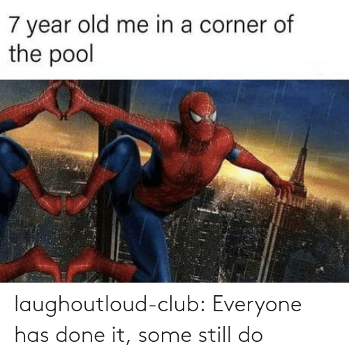 Old Me: 7 year old me in a corner of  the pool laughoutloud-club:  Everyone has done it, some still do